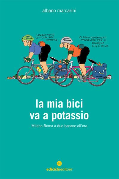 Albano Marcarini - La mia bici va a potassio