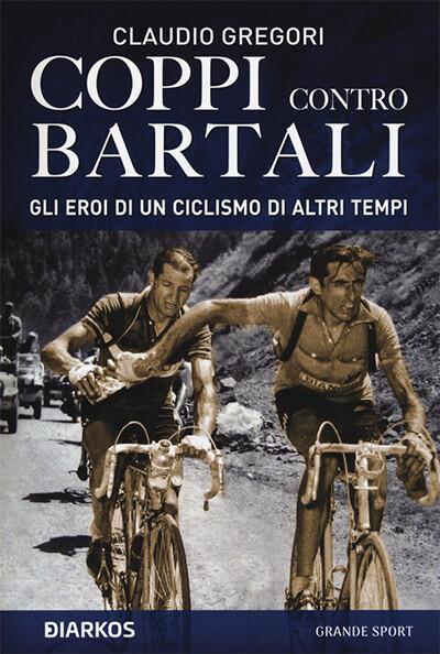 Claudio Gregori - Coppi contro Bartali
