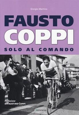Giorgio Martino - Fausto Coppi. Solo al comando