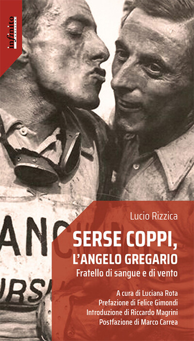 Lucio Rizzica - Serse Coppi, l'angelo gregario