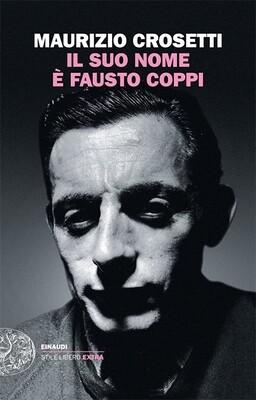 Maurizio Crosetti - Il suo nome è Fausto Coppi