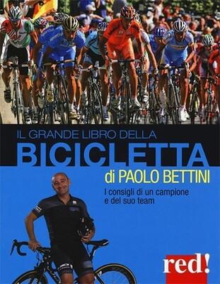 Paolo Bettini - Il grande libro della bicicletta