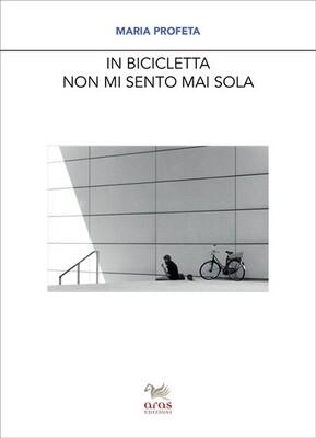 Maria Profeta - In bicicletta non mi sento mai sola