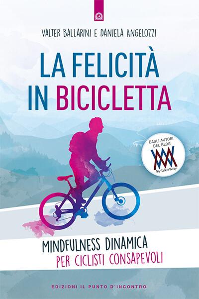 Valter Ballarini, Daniela Angelozzi - La felicità in bicicletta