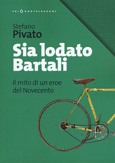 Stefano Pivato - Sia lodato Bartali