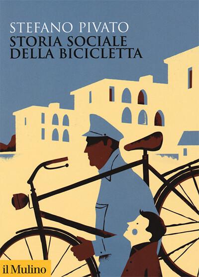 Stefano Pivato - Storia sociale della bicicletta