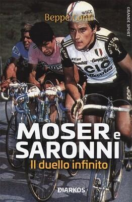 Beppe Conti - Moser e Saronni. Il duello infinito