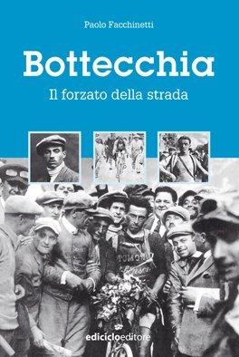 Paolo Facchinetti - Bottecchia. Il forzato della strada