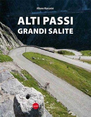Albano Marcarini - Alti passi, grandi salite