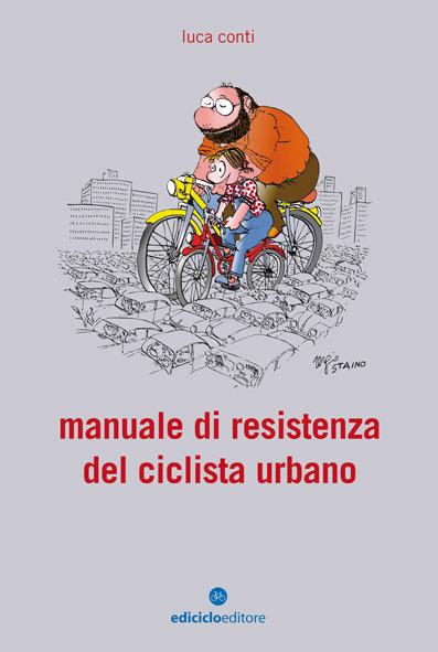 Luca Conti - Manuale di resistenza del ciclista urbano