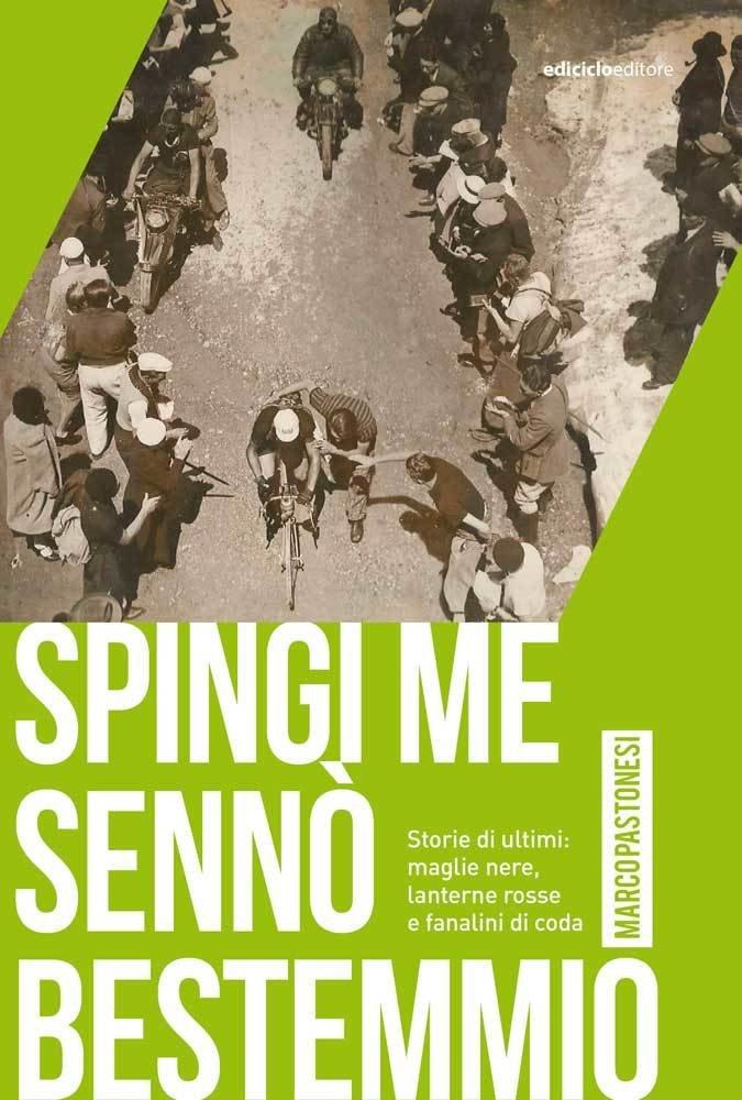 Marco Pastonesi - Spingi me sennò bestemmio