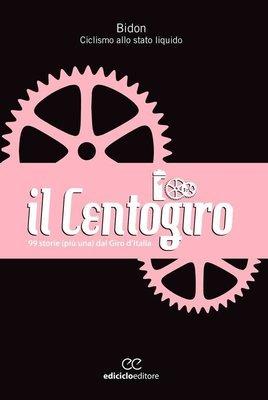 Bidon - Il Centogiro - 99 storie (più una) dal Giro d'Italia