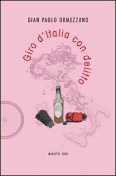 Gian Paolo Ormezzano - Giro d'Italia con delitto