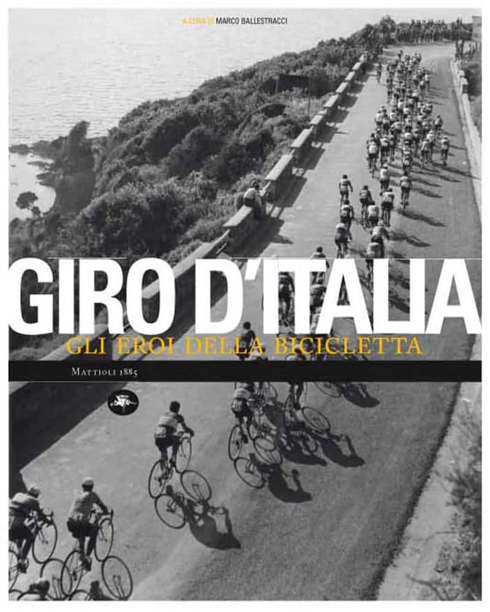 Marco Ballestracci (a cura di) - Giro d'Italia. Gli eroi della bicicletta