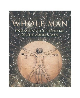 Whole Man - Unleashing The Potential Of The Modern Man