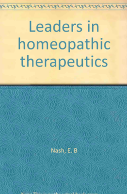 Leaders in Homeopathic Therapeutics*