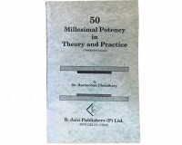 50 Millesimal Potency in Theory and Practice*