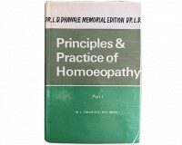 Principles & Practice of Homoeopathy (Part 1)*