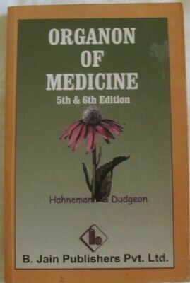 Organon of Medicine: 5th and 6th edition (Hahnemann & Dudgeon)*