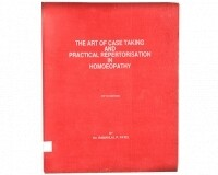 The Art Of Case Taking And Practical Repertorisation In Homoeopathy*