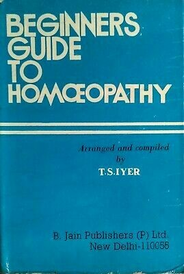 Beginners Guide to Homoeopathy*
