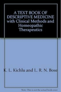 A Text Book of Descriptive Medicine with Clinical Methods and Homoeopathic Therapeutics*