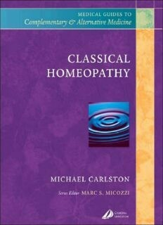 Classical Homeopathy: Medical Guides to Complementary & Alternative Medicine*