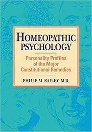 Homeopathic Psychology: Personality Profiles of the Major Constitutional Remedies*