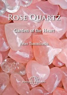 Rose Quartz: Garden of the Heart* (new)