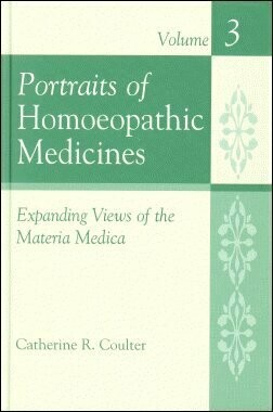 Portraits of Homoeopathic ...... Expanding views of the Materia Medica Volume 3*