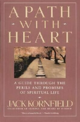 A Path with Heart - A Guide Through the Perils and Promises of Spiritual Life *