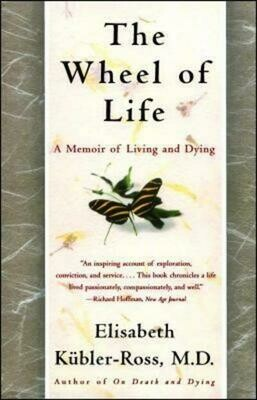 The Wheel of Life - A memoir of Living and Dying *