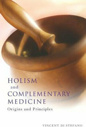 Holism and Complementary Medicine: Origins and Principles*