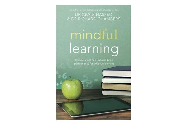 Mindful Learning: Reduce stress and improve brain performance*