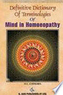 Definitive dictionary of terminologies of mind in homeopathy*
