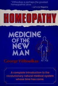 Homeopathy Medicine of the new man*