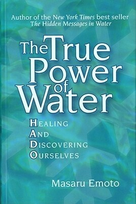 The true power of water: Healing and discovering ourselves*