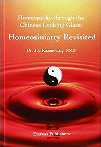 Homeopathy through the Chinese looking glass: Homeosiniatry revisited*
