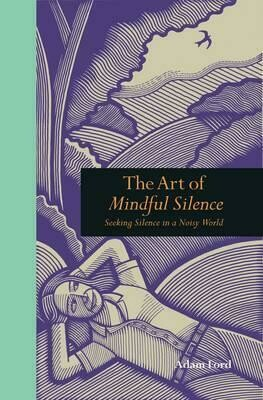 The art of mindful silence
