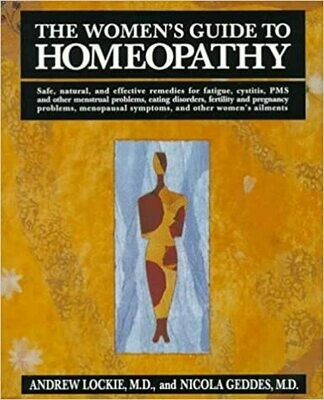 The women's guide to homeopathy: the natural way to a healthier life*