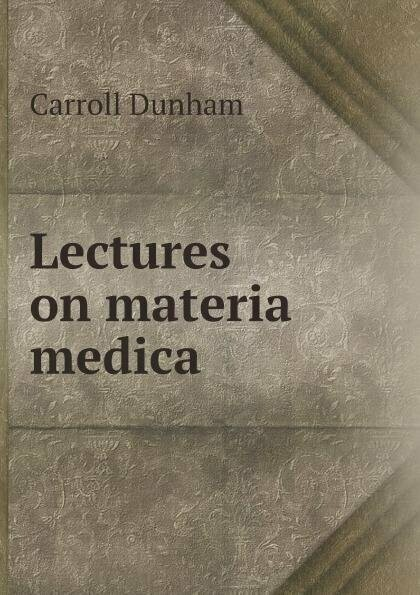Lectures on materia medica*