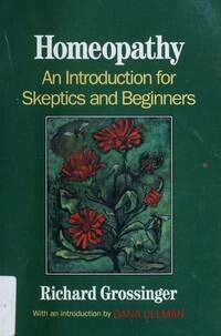 Homeopathy: An introduction for skeptics and beginners*