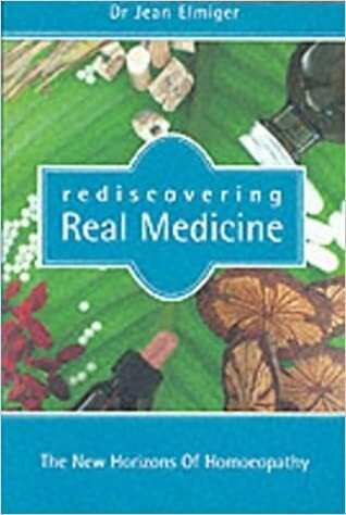 Rediscovering real medicine: The new horizons of homoeopathy*