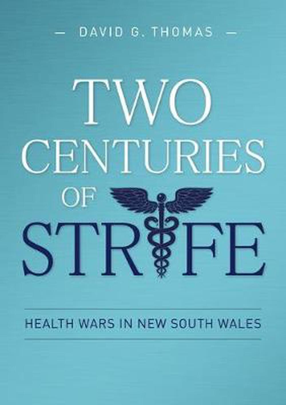 Two centuries of strife: Health Wars in New South Wales*