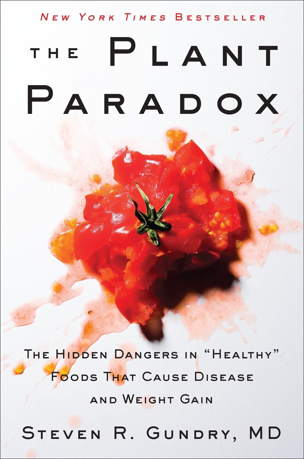 The plant paradox: The hidden dangers in 'healthy' foods that cause disease and weight gain*