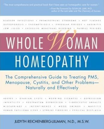 Whole woman homeopathy: Comprehensive guide to treating PMS, menopause, cystitis natuerally*