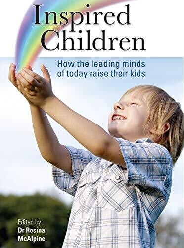 Inspired children: How the leading minds of today raise their kids*