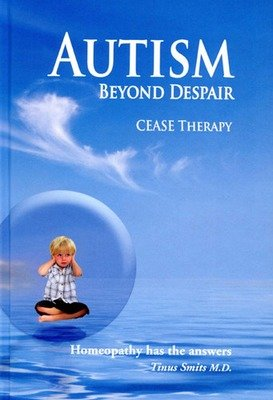 Autism Beyond Despair: CEASE Therapy (New)