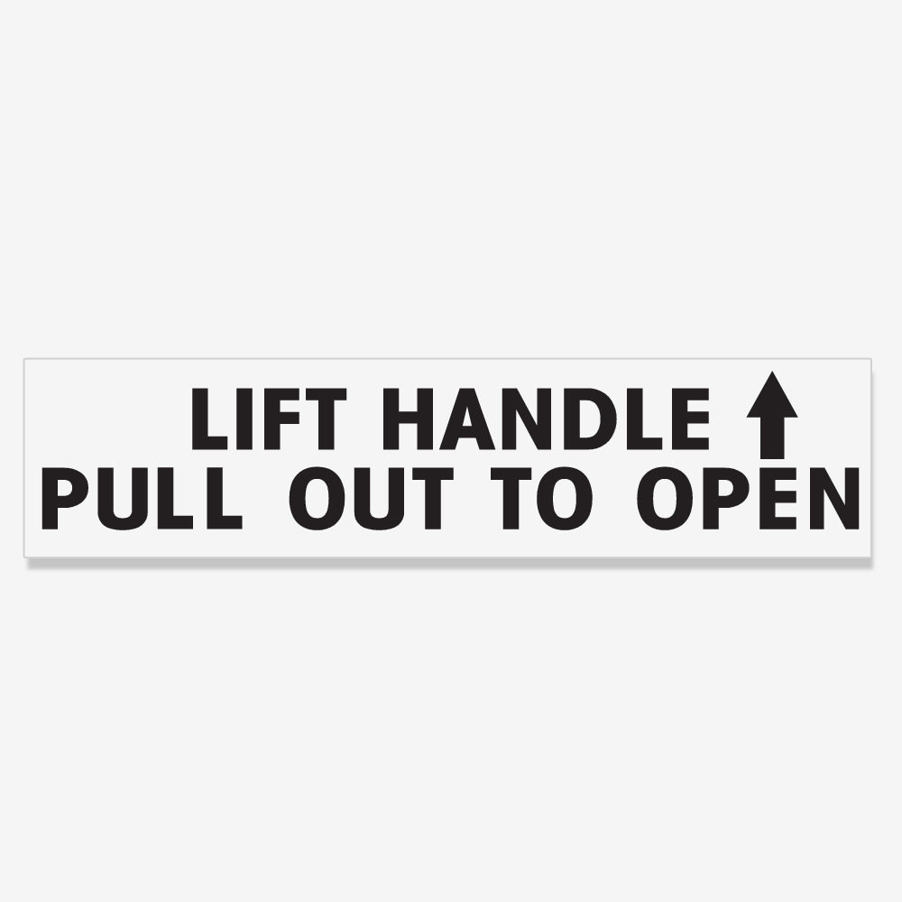 Lift Handle Pull Out To Open - Black Lettering on Clear Vinyl