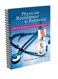 TEXTBOOK: Physician Recruitment & Retention; For Medical Practices & Hospitals